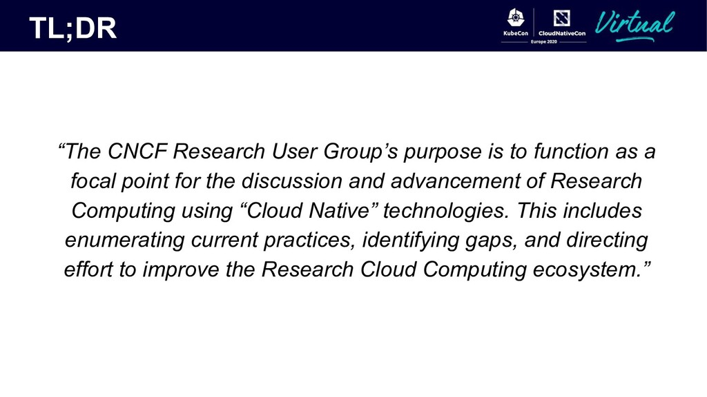"TL;DR ""The CNCF Research User Group's purpose i..."