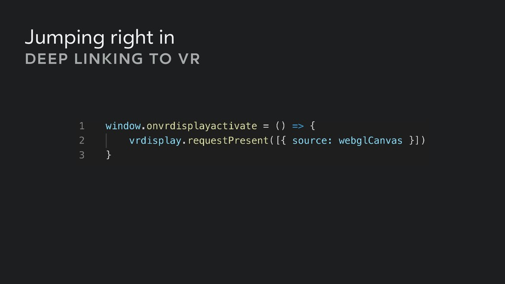 DEEP LINKING TO VR Jumping right in