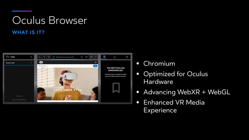 Oculus Browser WHAT IS IT? • Chromium • Optimiz...