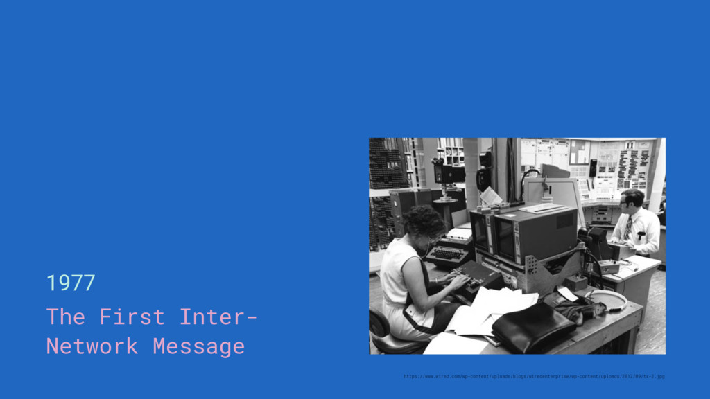 1977 The First Inter- Network Message https://w...