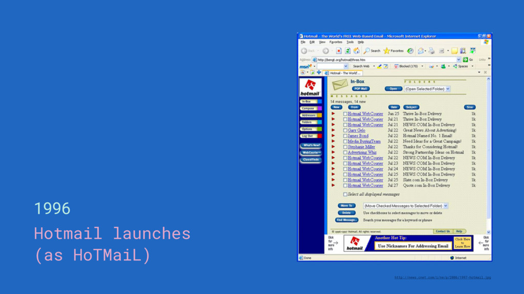 1996 Hotmail launches (as HoTMaiL) http://news....