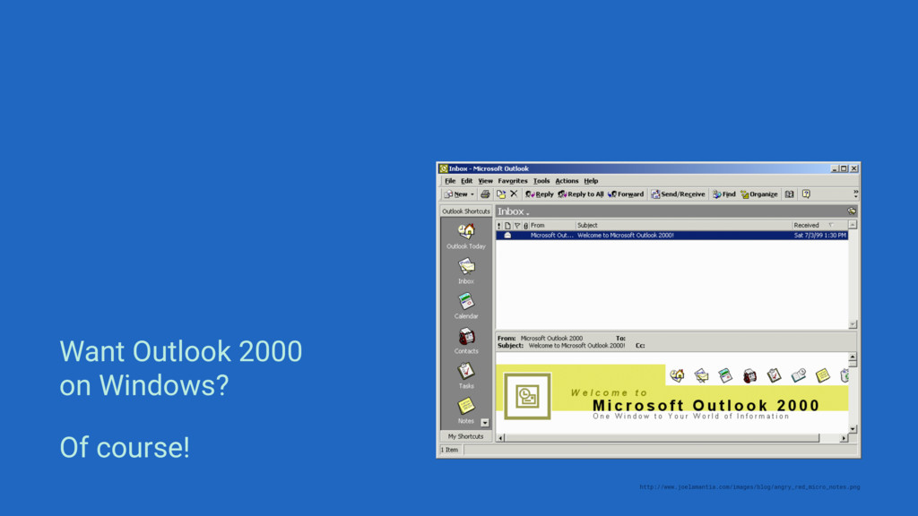 Want Outlook 2000 on Windows? Of course! http:/...