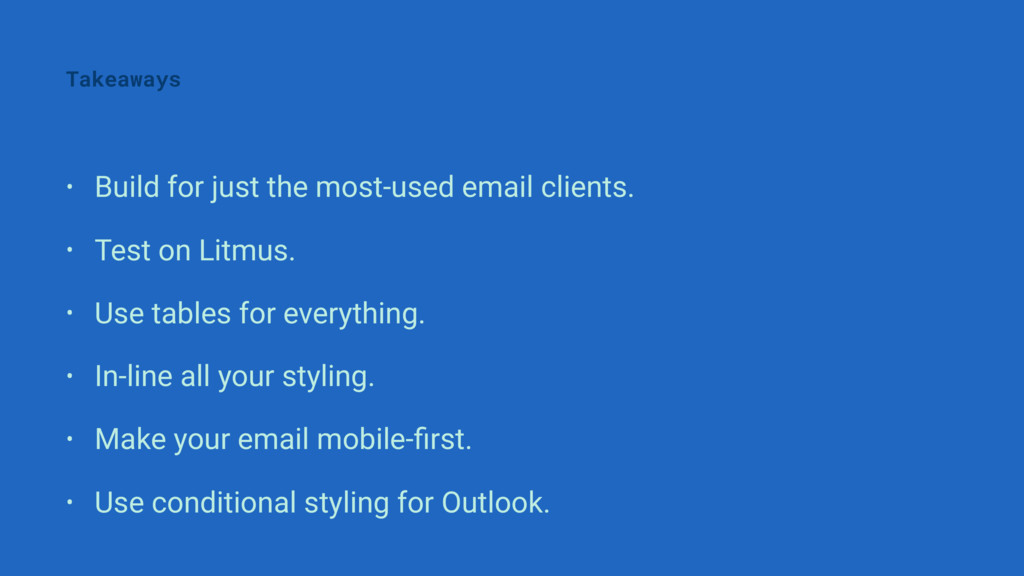 • Build for just the most-used email clients. •...