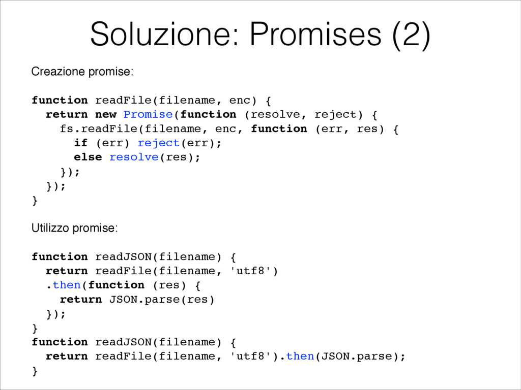 Creazione promise:! ! function readFile(filenam...
