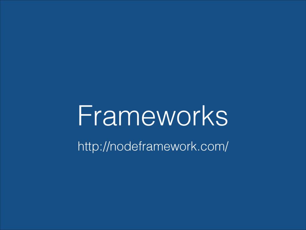 http://nodeframework.com/ Frameworks