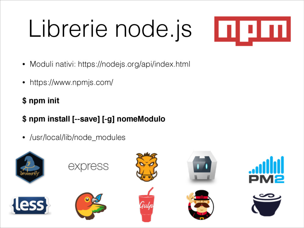 Librerie node.js • Moduli nativi: https://nodej...