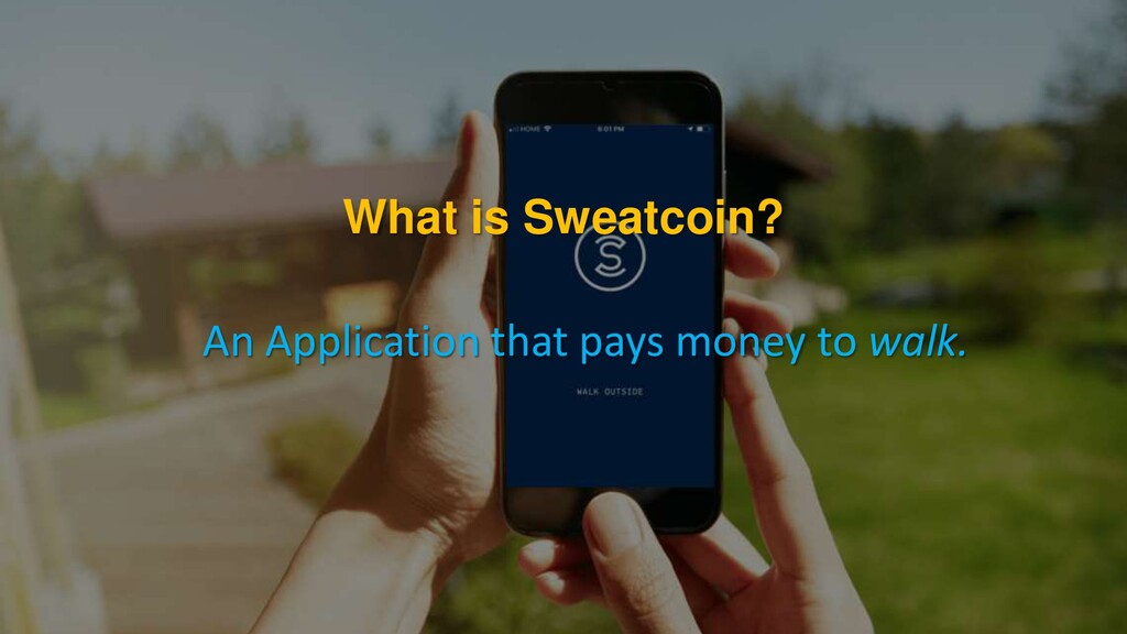 What is Sweatcoin? An Application that pays mon...