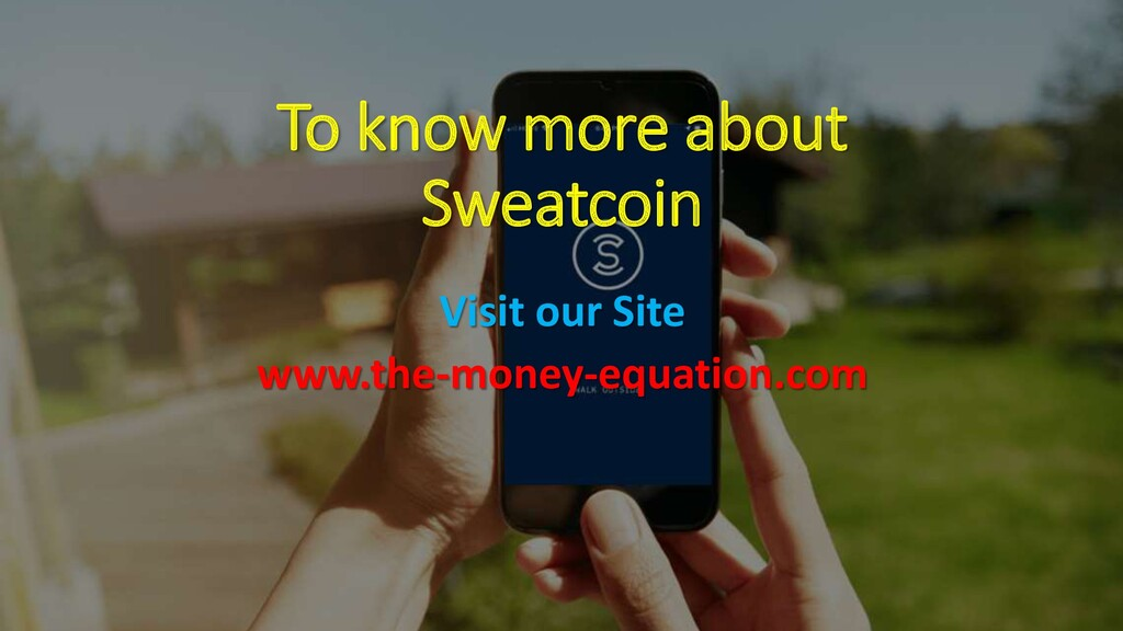 To know more about Sweatcoin Visit our Site www...