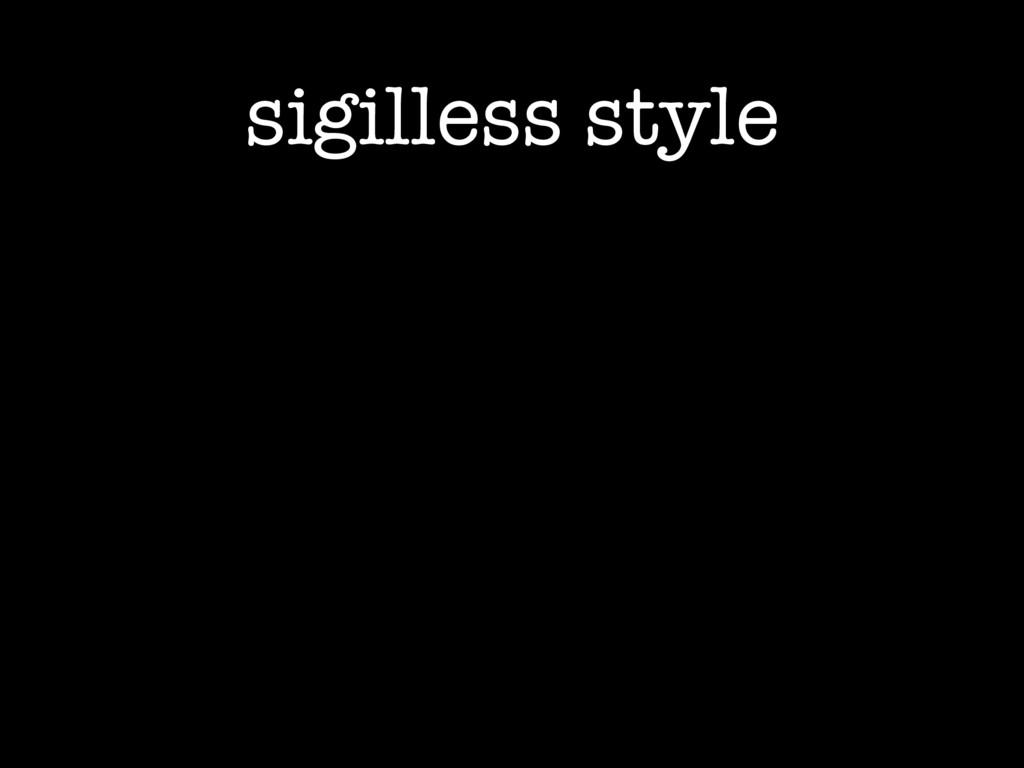 sigilless style
