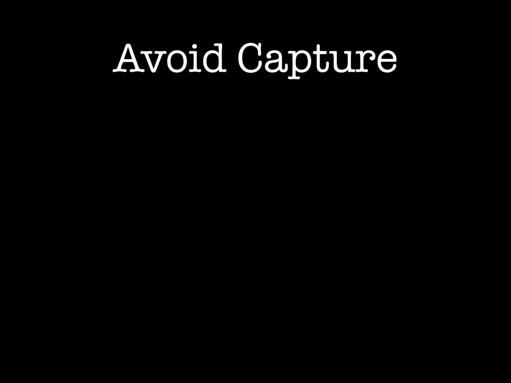 Avoid Capture