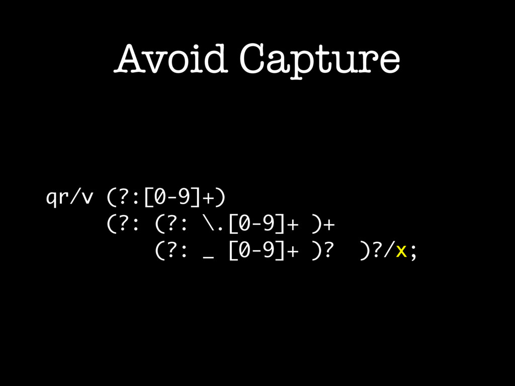 Avoid Capture qr/v (?:[0-9]+) (?: (?: \.[0-9]+ ...