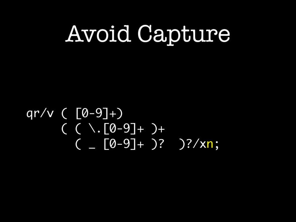 Avoid Capture qr/v ( [0-9]+) ( ( \.[0-9]+ )+ ( ...