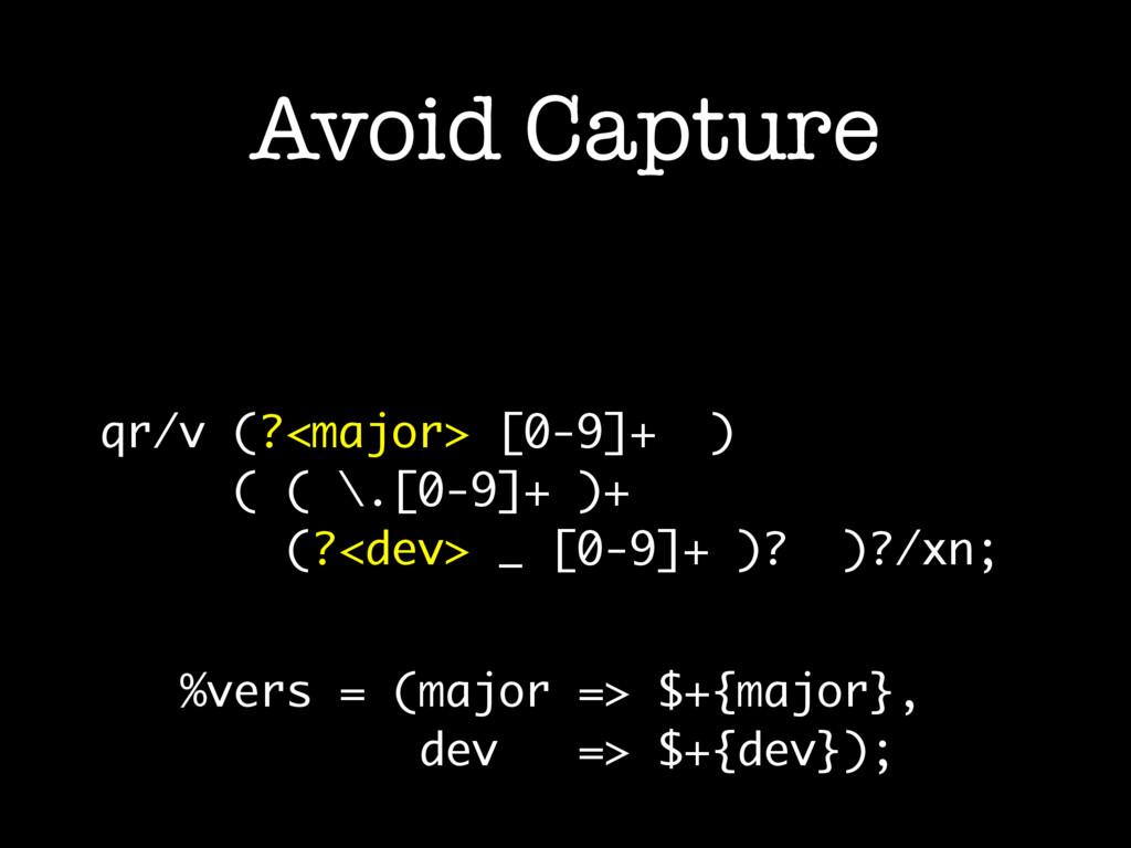 Avoid Capture qr/v (?<major> [0-9]+ ) ( ( \.[0-...