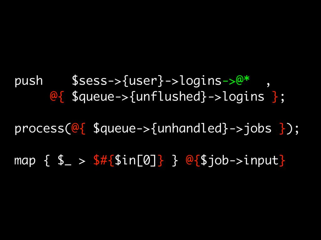 push $sess->{user}->logins->@* , @{ $queue->{un...