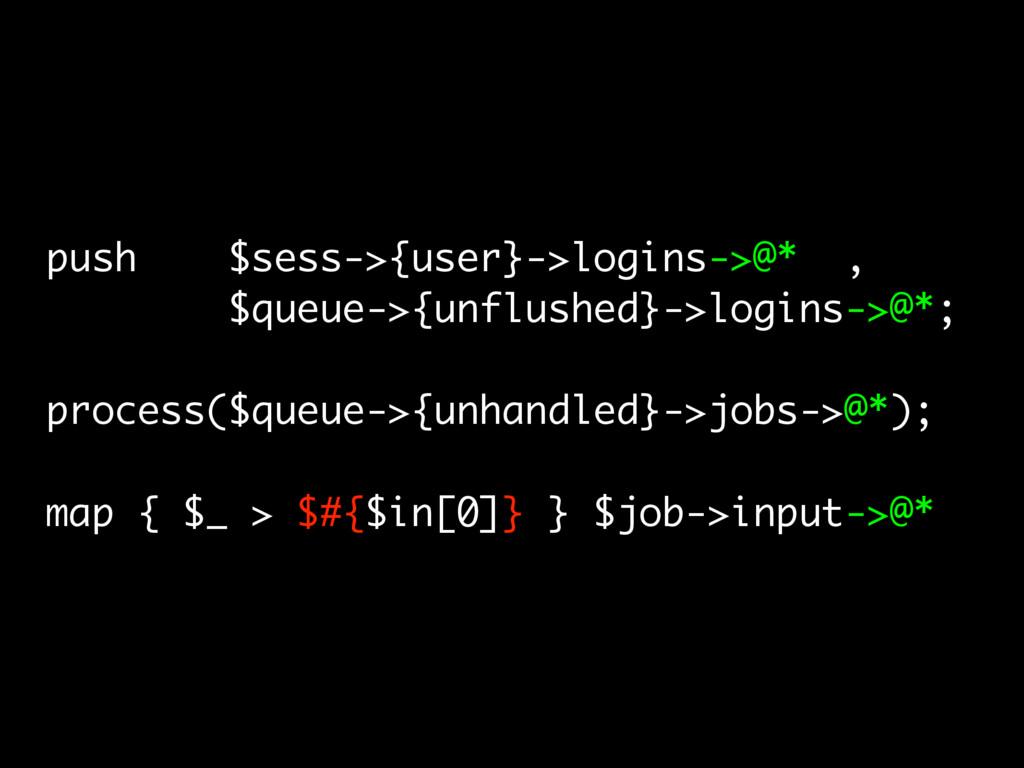 push $sess->{user}->logins->@* , $queue->{unflu...