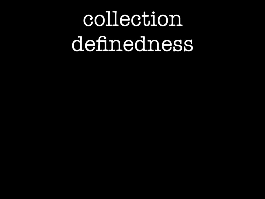 collection definedness