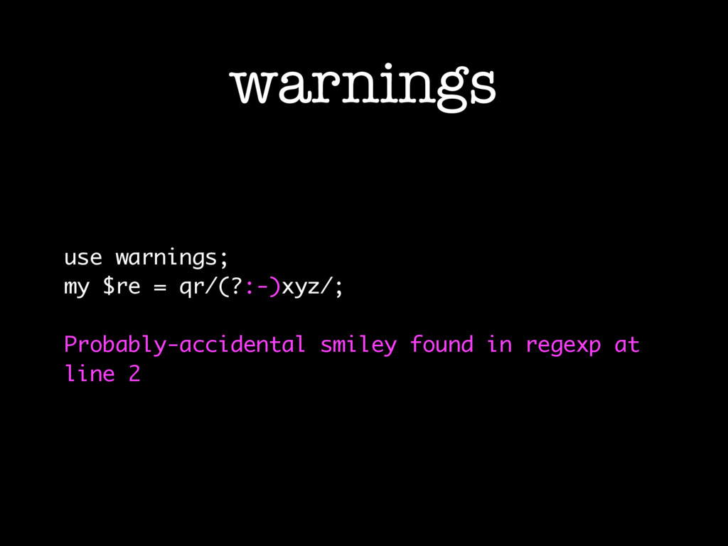 warnings use warnings; my $re = qr/(?:-)xyz/; P...