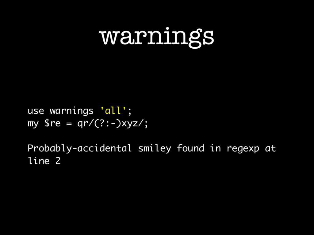 warnings use warnings 'all'; my $re = qr/(?:-)x...