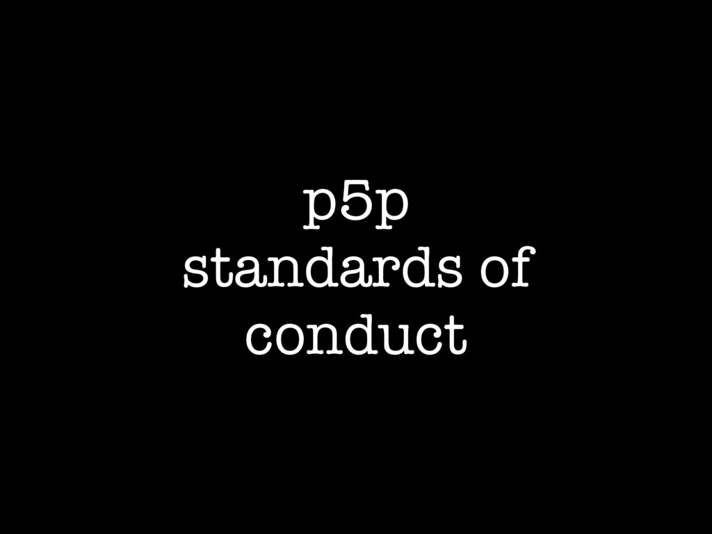 p5p standards of conduct