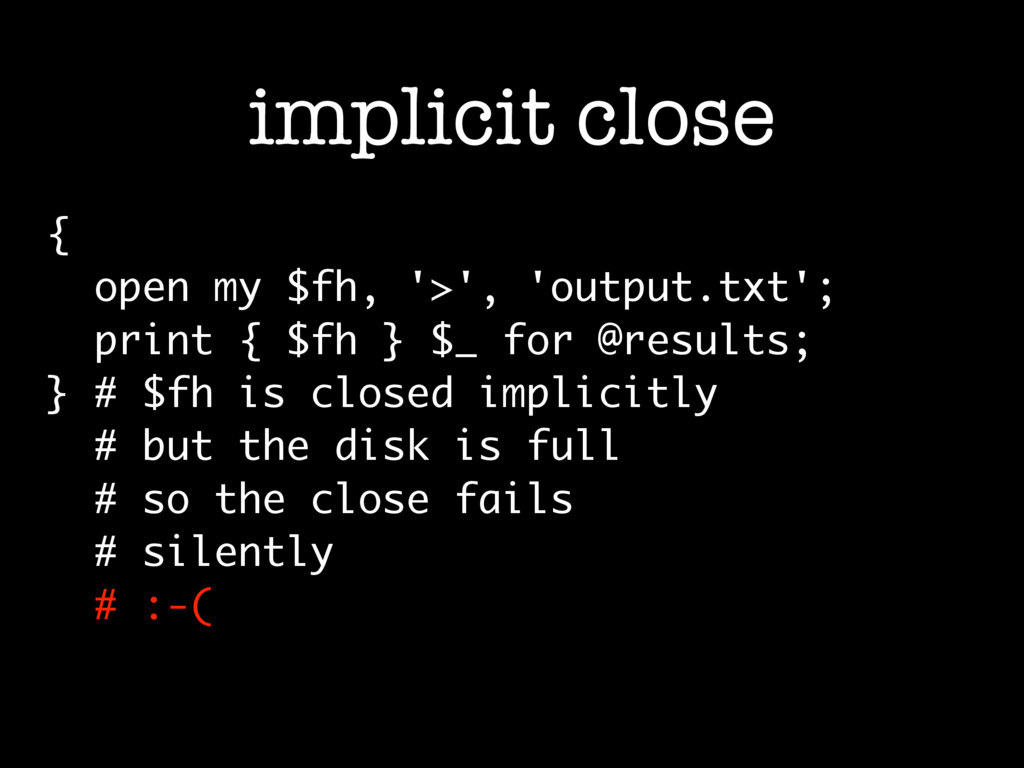 { open my $fh, '>', 'output.txt'; print { $fh }...