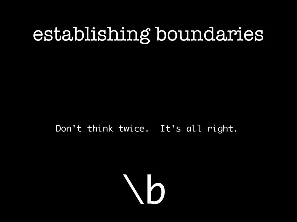 establishing boundaries Don't think twice. It's...