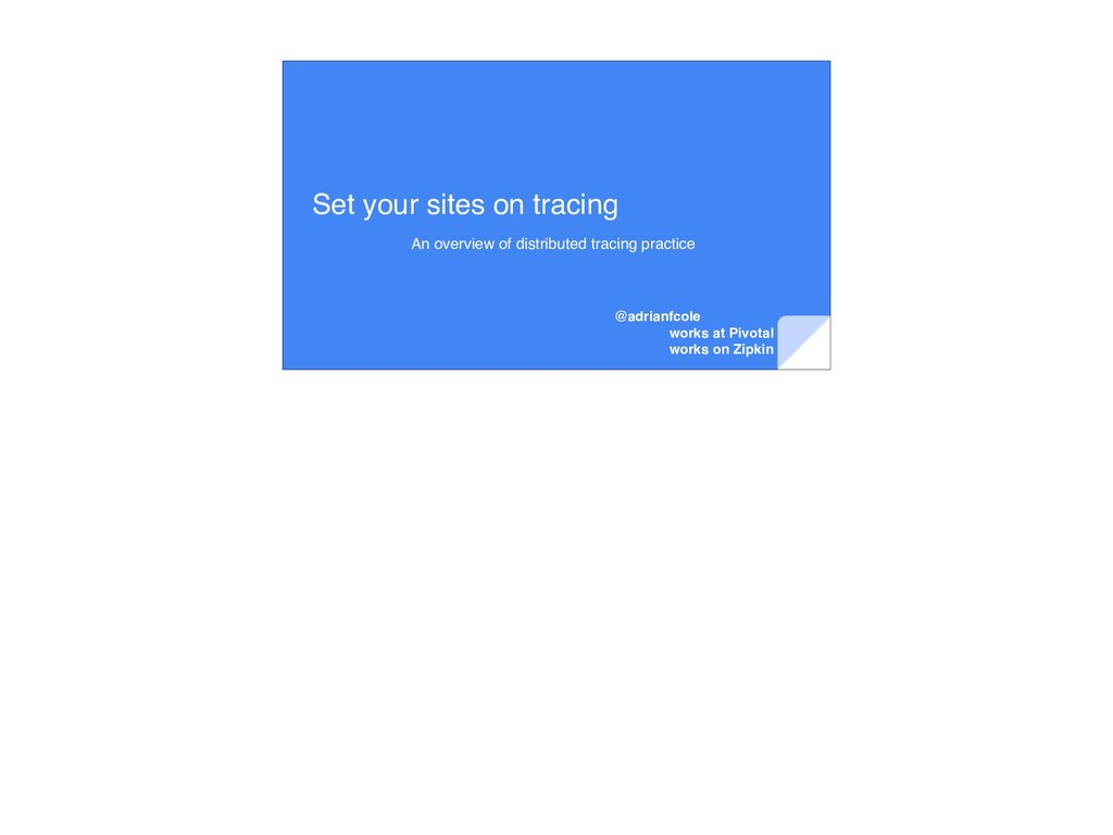 Set your sites on tracing An overview of distri...