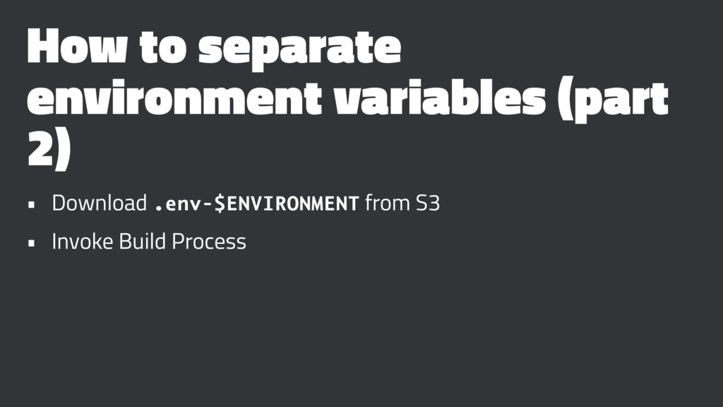How to separate environment variables (part 2) ...