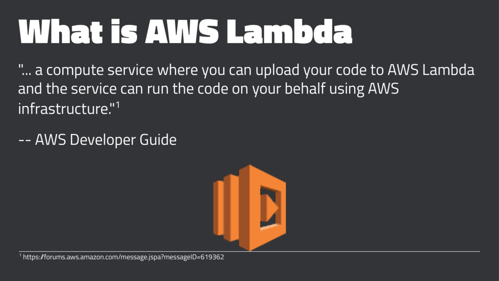 "What is AWS Lambda ""... a compute service where..."
