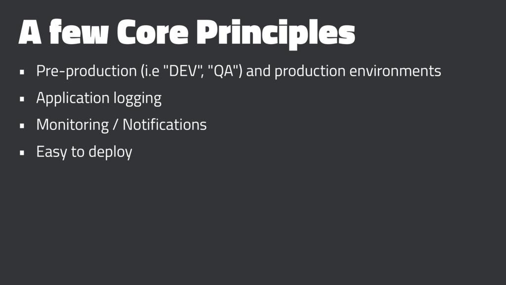 """A few Core Principles • Pre-production (i.e """"DE..."""