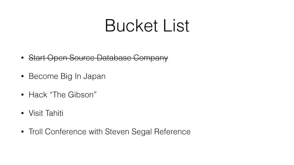 Bucket List • Start Open Source Database Compan...