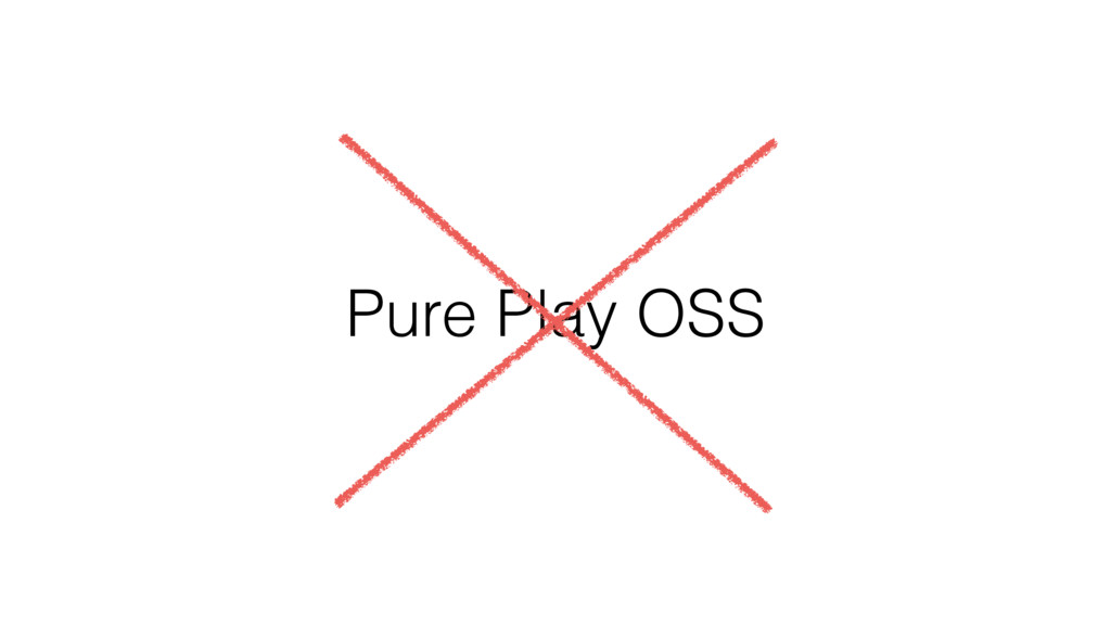Pure Play OSS