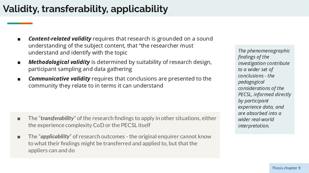 Validity, transferability, applicability ■ The ...