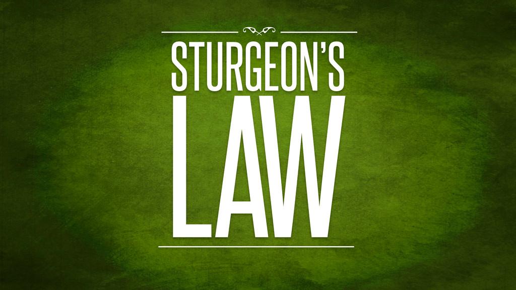 STURGEON'S LAW f
