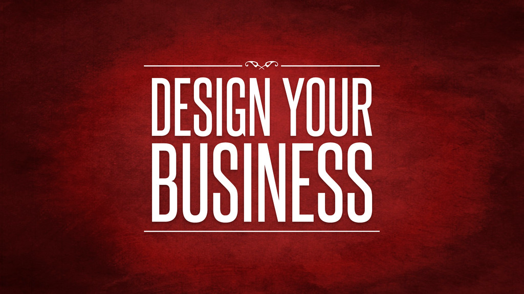 DESIGN YOUR BUSINESS f