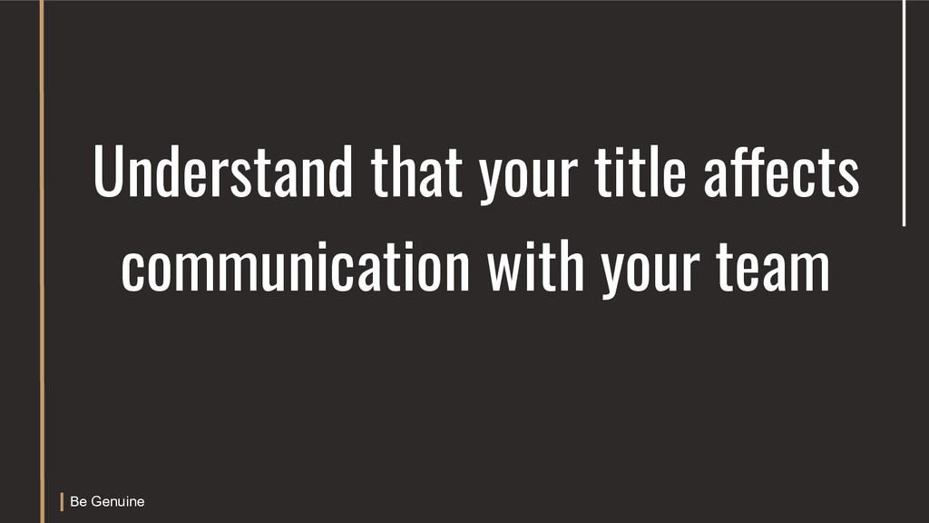 Understand that your title affects communicatio...