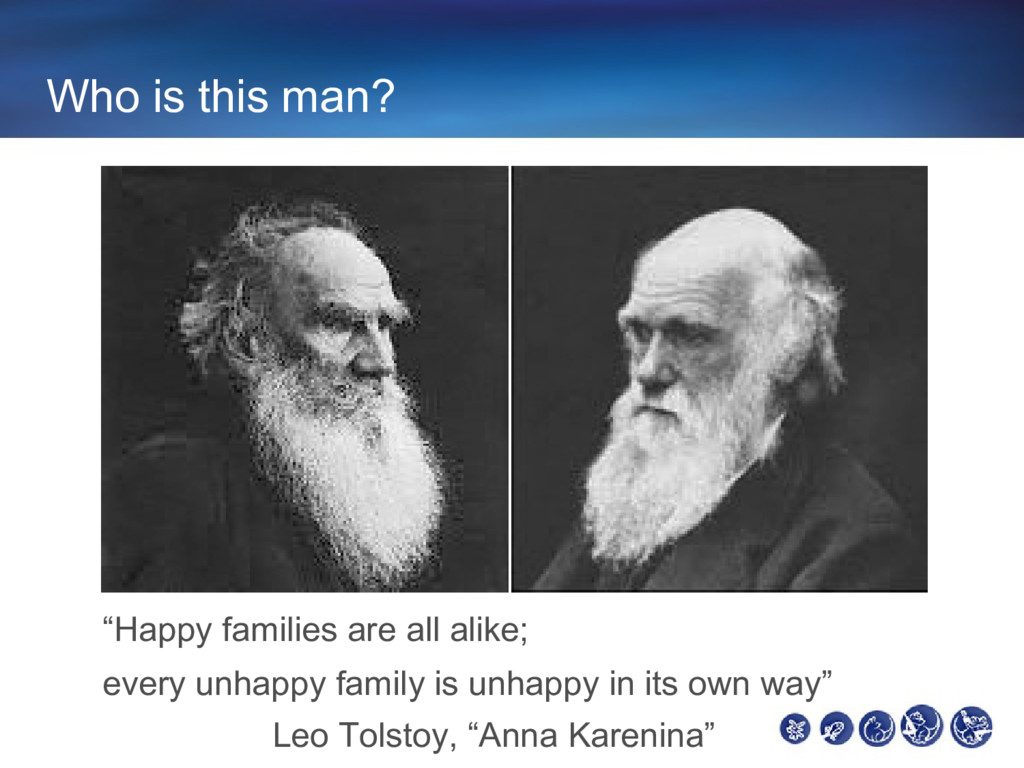 """Who is this man? """"Happy families are all alike;..."""