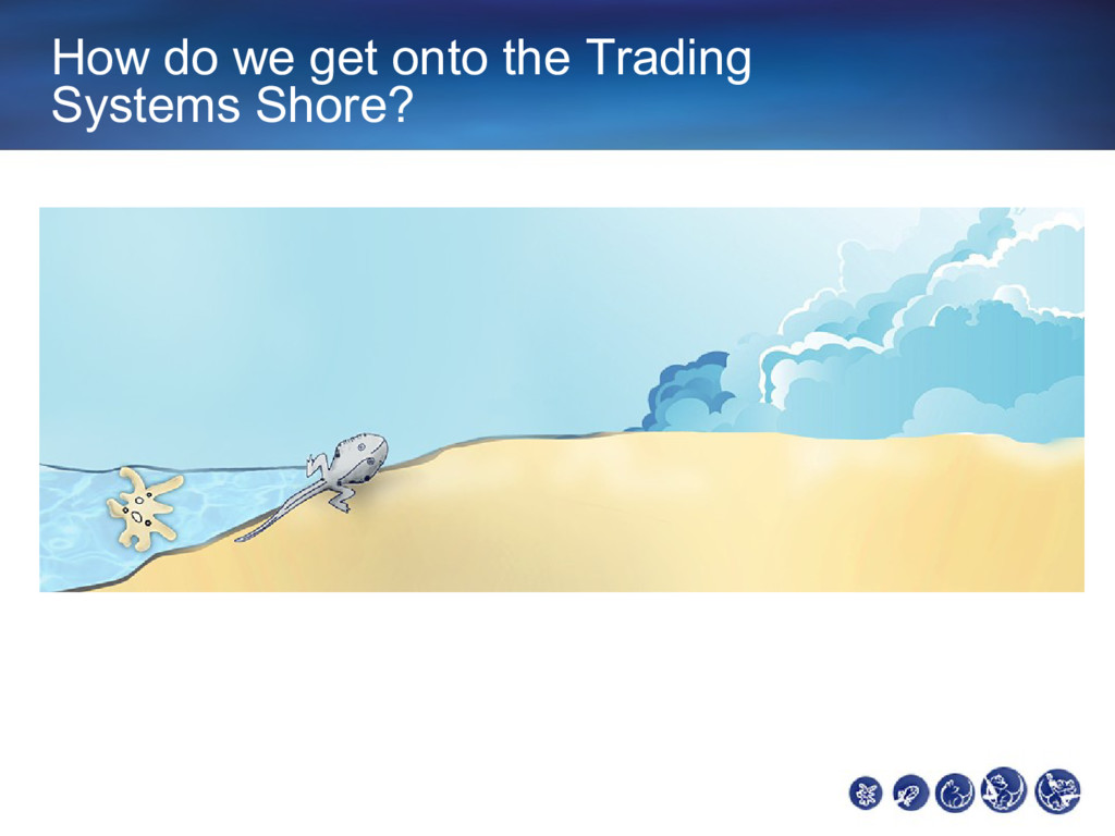 How do we get onto the Trading Systems Shore?