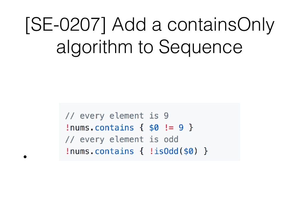 [SE-0207] Add a containsOnly algorithm to Seque...