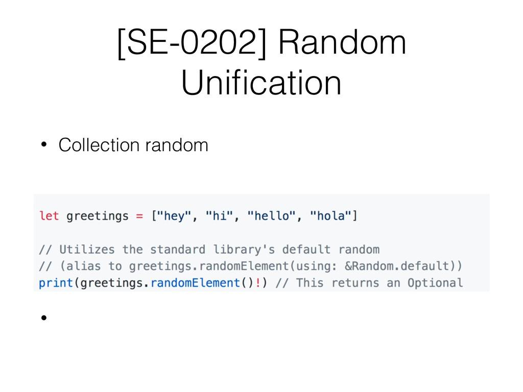 [SE-0202] Random Unification • Collection random...