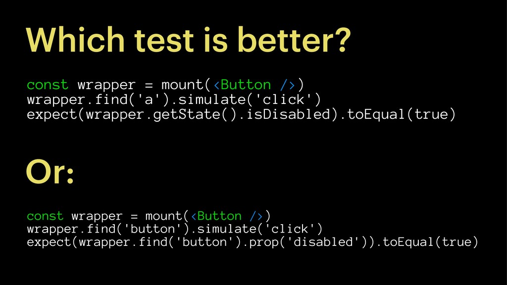 Which test is better? const wrapper = mount(<Bu...