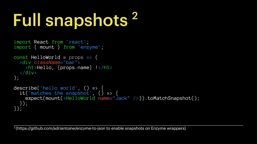 Full snapshots 2 import React from 'react'; imp...