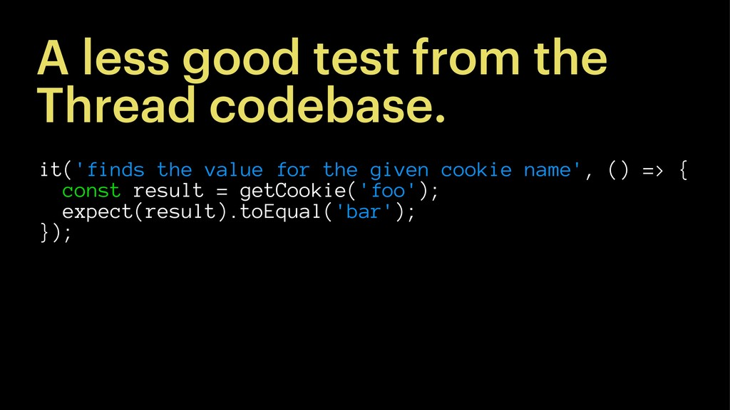 A less good test from the Thread codebase. it('...