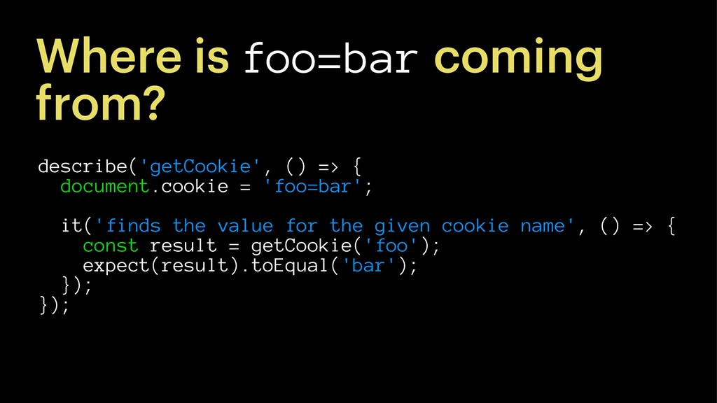 Where is foo=bar coming from? describe('getCook...
