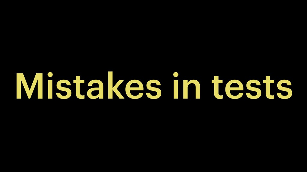 Mistakes in tests