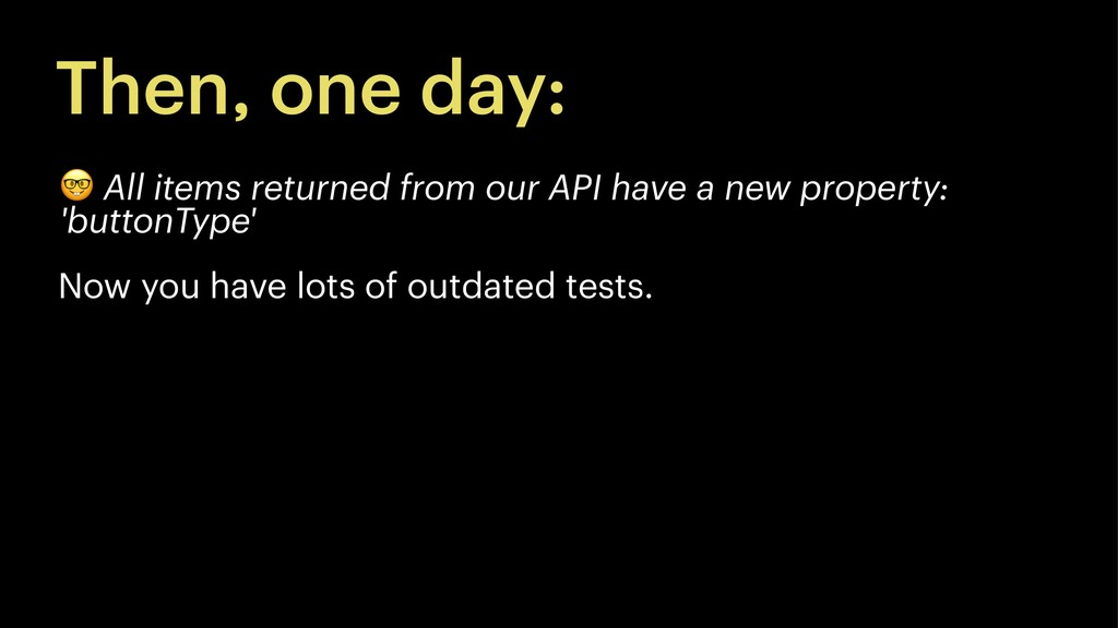 Then, one day: ! All items returned from our AP...