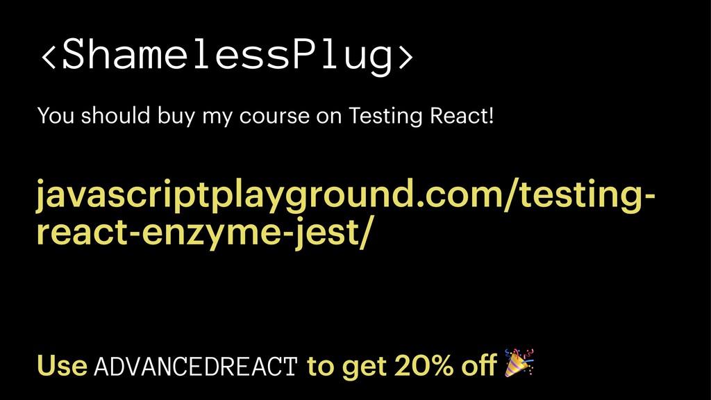 <ShamelessPlug> You should buy my course on Tes...