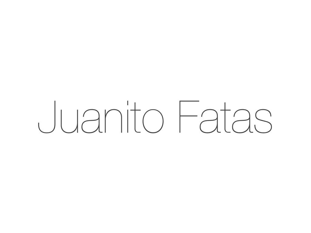 Juanito Fatas