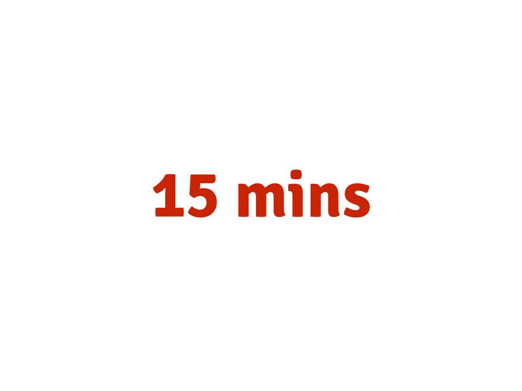 15 mins