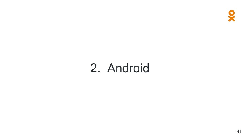 2. Android 41