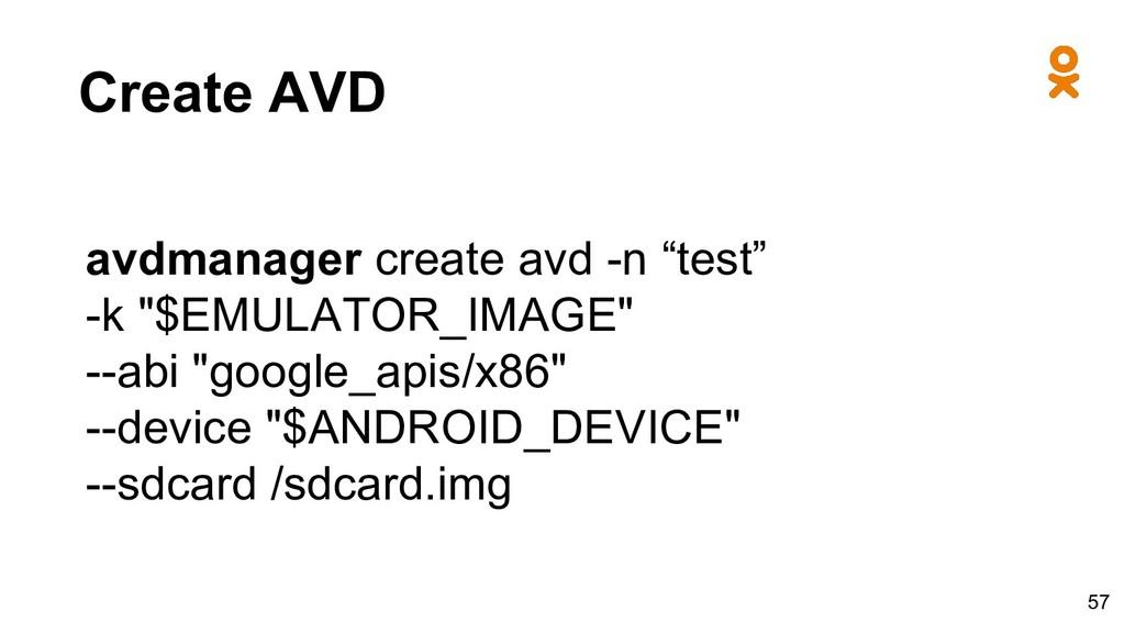 """Create AVD avdmanager create avd -n """"test"""" -k """"..."""